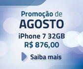 Promoção de Agosto | iPhone 7 32GB