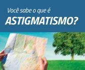 Você sabe o que é astigmatismo?
