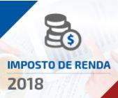 IR 2018: Guia completo do imposto de renda para não cair na malha fina