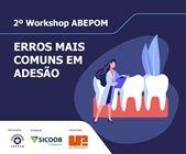 Realização do 2º Workshop ABEPOM | Odontologia